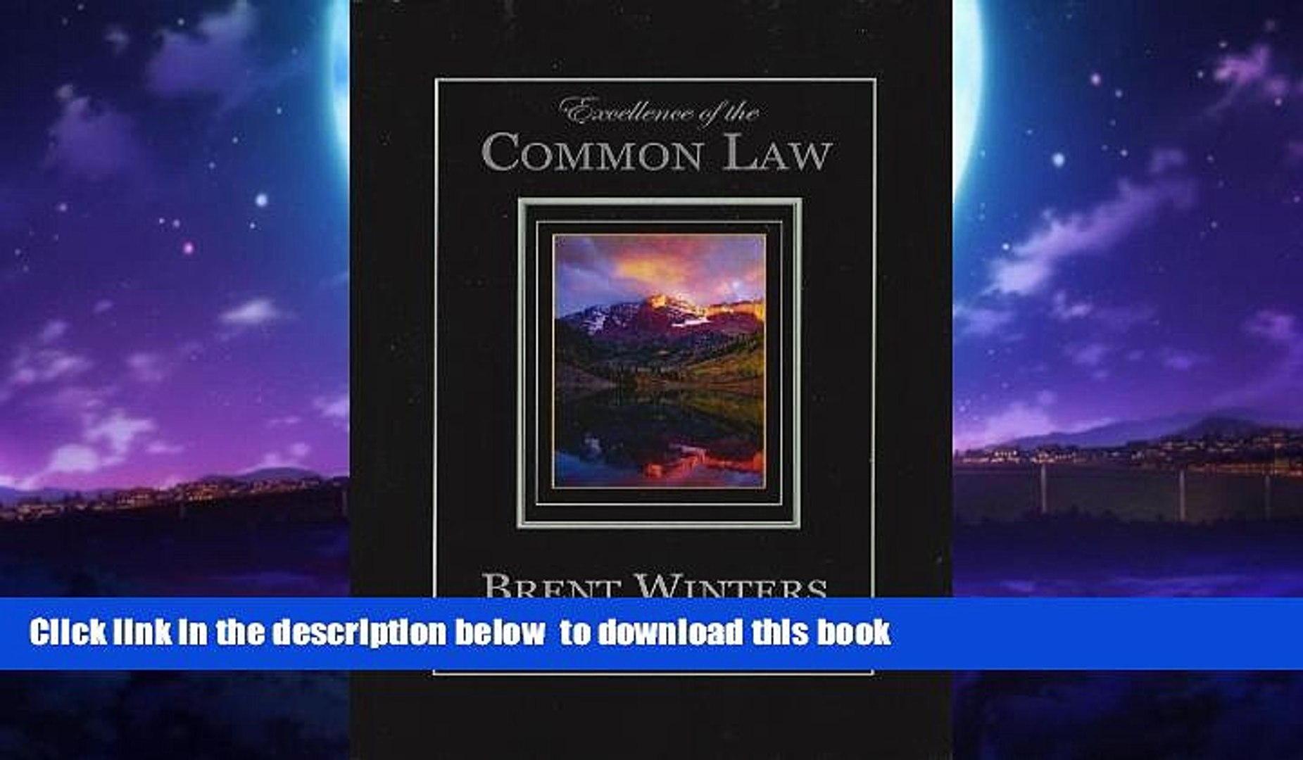 Buy NOW Brent Allan Winters Excellence of the Common Law: Compared and Contrasted with Civil Law: