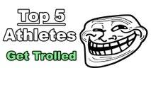 Top 5 Athletes Get TROLLED