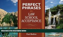 Buy Paul Bodine Perfect Phrases for Law School Acceptance (Perfect Phrases Series) Full Book