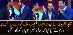 What Waseem Akram Says When Shahid Afridi Gave His Award To Shoaib Malik