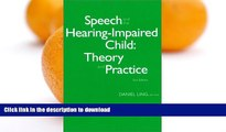 Pre Order Speech and the Hearing-Impaired Child: Theory and Practice Full Book