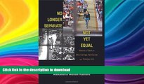 PDF No Longer Separate, Not Yet Equal: Race and Class in Elite College Admission and Campus Life