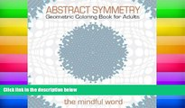 Pre Order Abstract Symmetry Geometric Coloring Book for Adults: 175+ Creative Geometric Designs,
