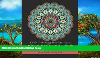 Buy Adult Coloring Book Designs Adult Coloring Book Designs: Mandalas: Stress Relief Coloring Book