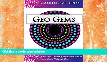 Best Price Geo Gems One: 50 Geometric Design Mandalas Offer Hours of Coloring Fun for the Entire
