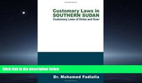 READ book Customary Laws In Southern Sudan: Customary Laws Of Dinka And Nuer BOOOK ONLINE