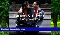 PDF Gavin Watson Skins   Punks: Lost Archives, 1978-1985 For Ipad