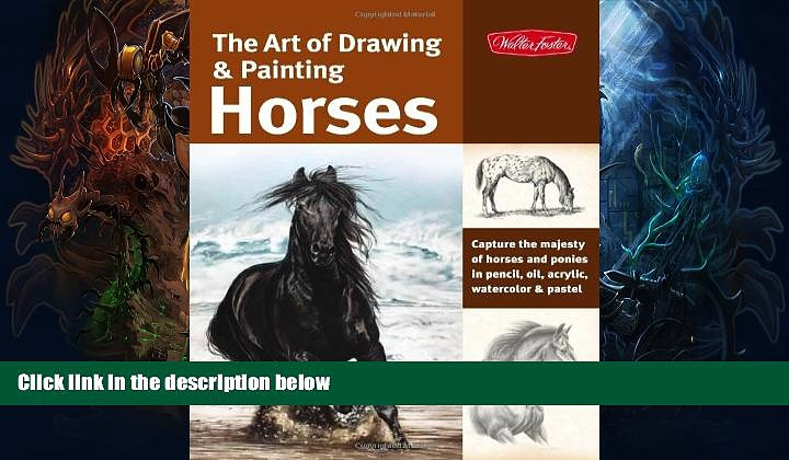 Price The Art of Drawing   Painting Horses: Capture the majesty of horses and ponies in pencil,