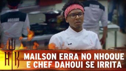 Mailson erra no nhoque e Chef Dahoui se irrita