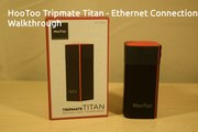 HooToo Tripmate Titan - Ethernet Connection Walkthrough