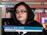 UN silent despite Pak atrocities in Balochistan- Activist Naila Baloch
