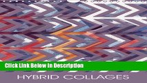 Download Hybrid Collages: Abstract Collage Patterns (Calvendo Art) Epub Online free