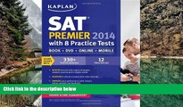 Online Kaplan Kaplan SAT Premier 2014 with 8 Practice Tests: book + online + DVD + mobile Full