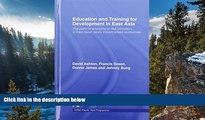 Online David Ashton Education and Training for Development in East Asia: The Political Economy of