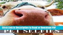 PDF Pet Selfies: Funny Animal Selfies (Calvendo Animals) Book Online