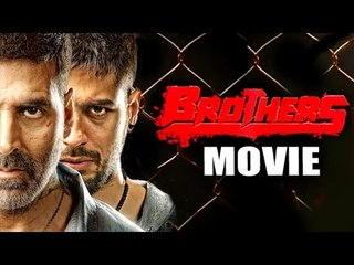 Brothers Full HD Movie 2015   Akshay Kumar, Sidharth Malhotra, Jacqueline   Full Promotions
