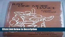 Download Just One More Dance: A Collection of Old Western Square Dance Calls kindle Online free