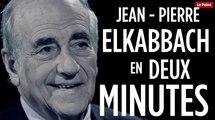 Jean-Pierre Elkabbach en deux minutes