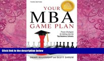 Online Omari Bouknight Your MBA Game Plan, Third Edition: Proven Strategies for Getting Into the