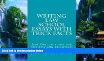 Buy Jide Obi law books Writing Law School Essays With Trick Facts: Jide Obi law books for the best