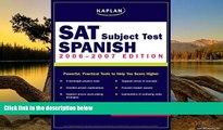 Online Kaplan Kaplan SAT Subject Test: Spanish 2006-2007 (Kaplan SAT Subject Tests: Spanish) Full