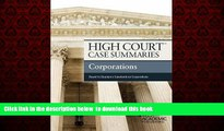 Pre Order High Court Case Summaries, Corporations (Keyed to Bauman) Publisher s Editorial Staff
