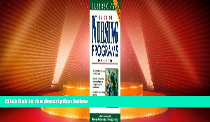Price Peterson s Guide to Nursing Programs: Baccalaureate and Graduate Nursing Programs in the