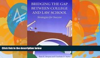 Buy Ruta K. Stropus Bridging the Gap Between College and Law School: Strategies for Success Full