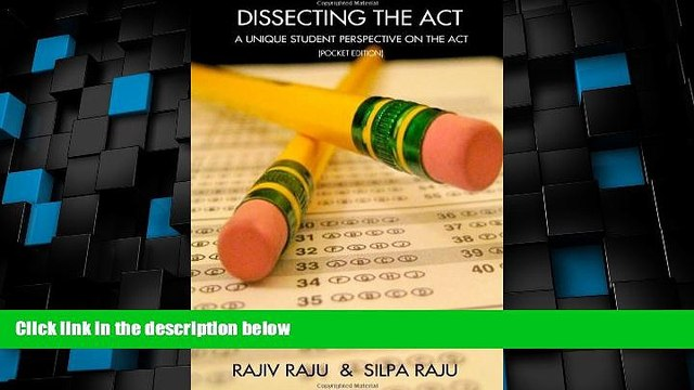 Price Dissecting the ACT: A Unique Student Perspective on the ACT or ACT Test Prep with Real ACT