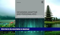 Epub Designing Adaptive and Personalized Learning Environments (Interdisciplinary Approaches to