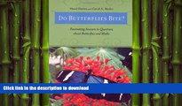 Epub Do Butterflies Bite?: Fascinating Answers to Questions about Butterflies and Moths