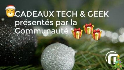 Cadeaux de Noël Tech & Geek, les idées de la communauté !