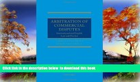 PDF [DOWNLOAD] Arbitration of Commercial Disputes: International and English Law and Practice FOR