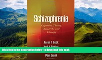 PDF [DOWNLOAD] Schizophrenia: Cognitive Theory, Research, and Therapy BOOK ONLINE