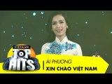 Xin Chào Việt Nam | Ái Phương | Vietnam Top Hits