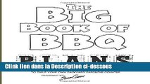 [PDF Télécharger] The Big Book of BBQ Plans: Over 60 Inspirational Designs and Construction Plans