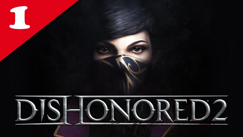 Dishonored 2 - 01/ Longue journée à Dunwall - Emily, NLG & Very Hard