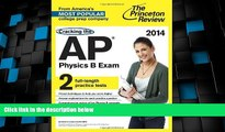 Price Cracking the AP Physics B Exam, 2014 Edition (College Test Preparation) Princeton Review For