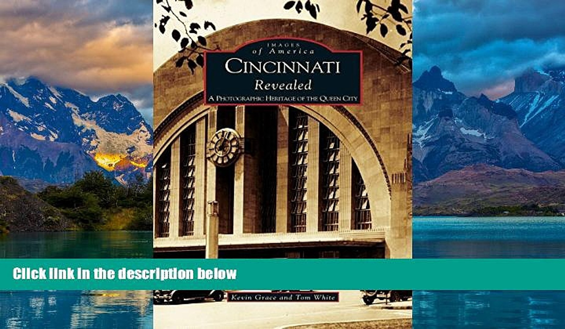 Best Price Cincinnati Revealed: A Photographic Heritage of the Queen City Kevin Grace On Audio
