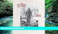 Price The Lost Tribes of Tierra del Fuego: Selk nam, Yamana, Kawésqar Marisol Palma Behnke On Audio