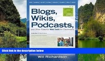 Buy Will Richardson Blogs, Wikis, Podcasts, and Other Powerful Web Tools for Classrooms Full Book