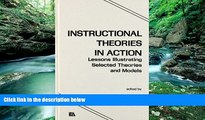 Online  Instructional Theories in Action: Lessons Illustrating Selected Theories and Models Full