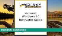 Read Online Ez-Ref Courseware Microsoft Windows 10: Overview: Instructor Guide (B   W) Full Book