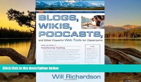 Online Willard (Will) H. Richardson Blogs, Wikis, Podcasts, and Other Powerful Web Tools for