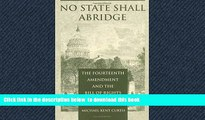 Buy Michael Kent Curtis No State Shall Abridge: The Fourteenth Amendment and the Bill of Rights