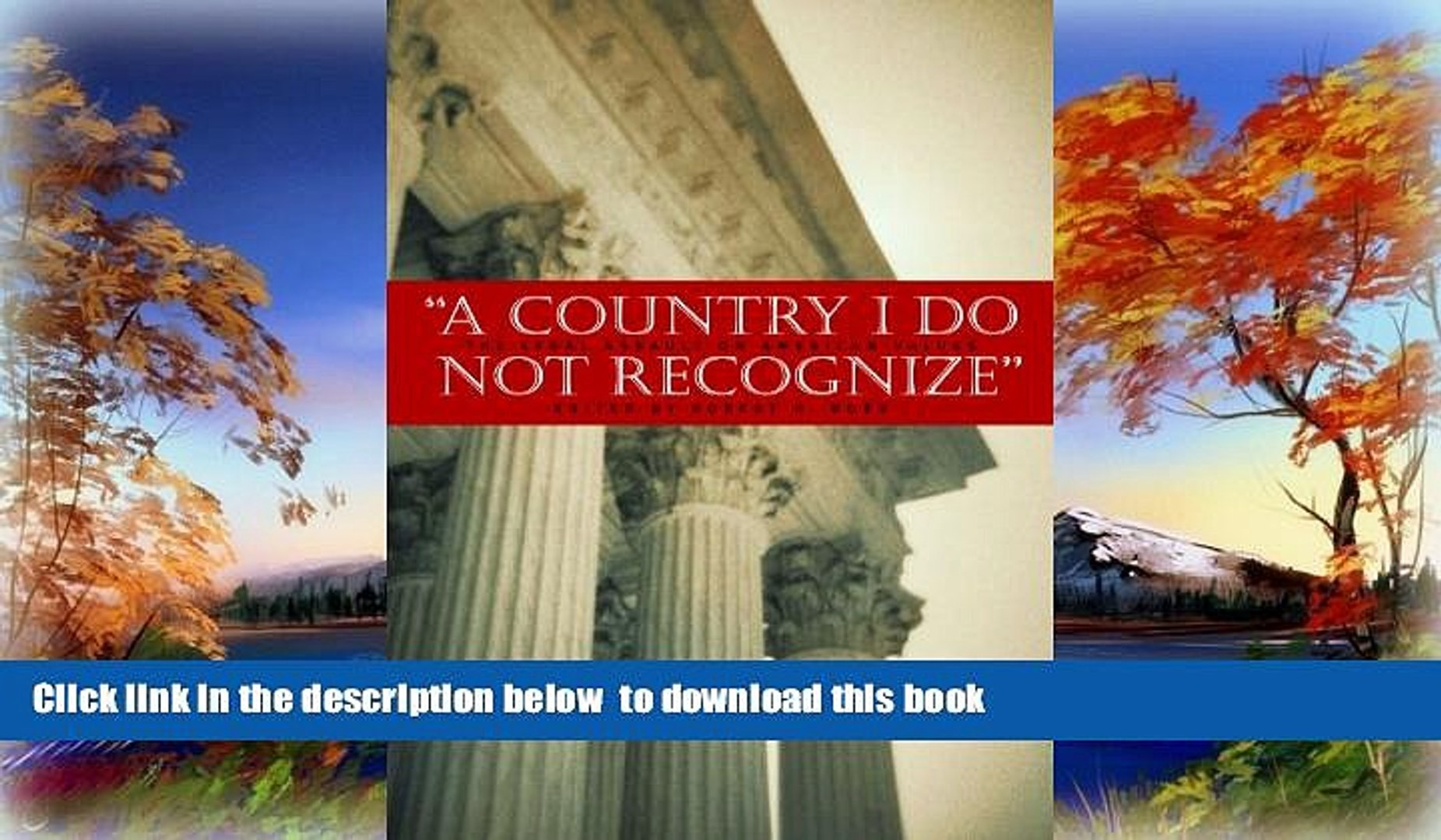 PDF [FREE] DOWNLOAD  A Country I Do Not Recognize: The Legal Assault on American Values (Hoover