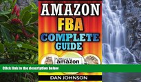 BEST PDF  Amazon FBA: Complete Guide: Make Money Online With Amazon FBA: The Fulfillment by Amazon