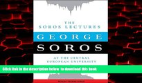 Pre Order The Soros Lectures: At the Central European University George Soros Full Ebook