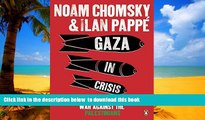 Buy NOW NOAM CHOMSKY Gaza in Crisis: Reflections on Israel s War Against the Palestinians. by Noam