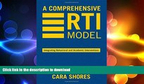 Hardcover A Comprehensive RTI Model: Integrating Behavioral and Academic Interventions On Book